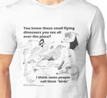 Those small flying dinosaurs Unisex T-Shirt