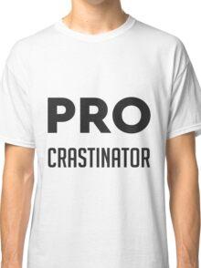 Procrastinator Classic T-Shirt
