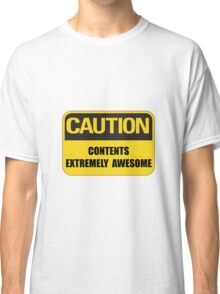 Caution Awesome Classic T-Shirt