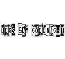 Dogs Say Goodnight (black) Photographic Print