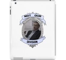 Not Our Division iPad Case/Skin