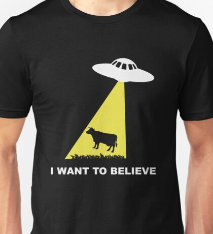 Alien Cow Abduction - I want to believe Unisex T-Shirt