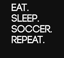 Eat. Sleep. Soccer. Repeat Unisex T-Shirt