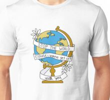 Stop the World Globe Unisex T-Shirt