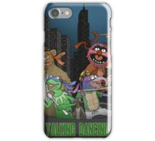 Teenage Talking Dancing Muppets iPhone Case/Skin