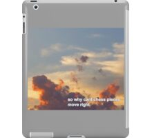 """""""So why can't chess pieces move right?"""" iPad Case/Skin"""