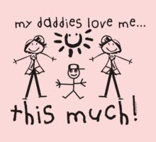 My Daddies Love Me...This Much! (Boy) Kids Tee