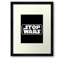 Stop Wars Framed Print