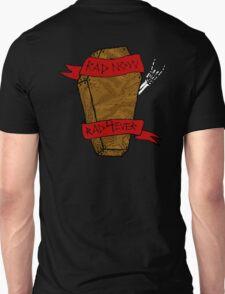 Rad now, rad 4 ever Unisex T-Shirt