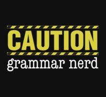 CAUTION: Grammar Nerd by rexraygun