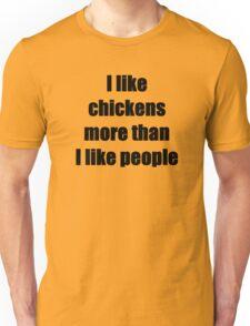 I like chickens more than I like people Unisex T-Shirt