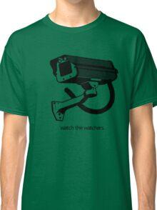 CCTV : WATCH THE WATCHER Classic T-Shirt