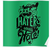 FACT #1 : HATERS GONNA HATE Poster