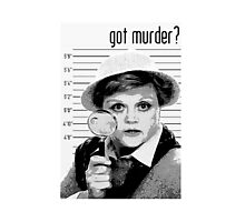 Got Murder? Photographic Print