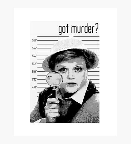 Got Murder? Photographic Print