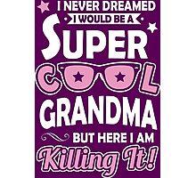 Super Cool Grandma Photographic Print