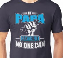 Only Papa Can Fix It Unisex T-Shirt