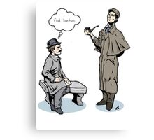 Victorian Sherlock and Watson - God, I love him.  Canvas Print