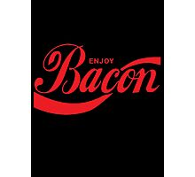 Enjoy Bacon Photographic Print