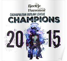 2015 COL Champions - Electric Horsemen Poster
