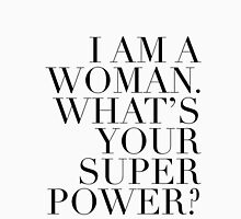 What's Your Superpower?  Unisex T-Shirt