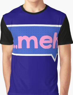 MEH ...  Graphic T-Shirt