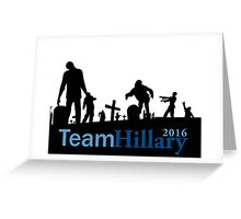 Team Hillary Greeting Card