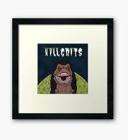 Kill Crits Framed Print
