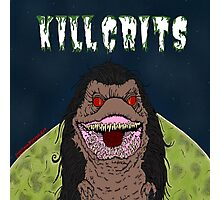 Kill Crits Photographic Print