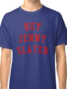 HEY JENNY SLATER Classic T-Shirt