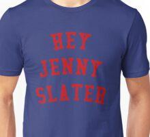 HEY JENNY SLATER Unisex T-Shirt