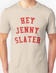 HEY JENNY SLATER Unisex T-Shirt