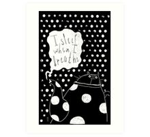 I sleep when I breathe Art Print