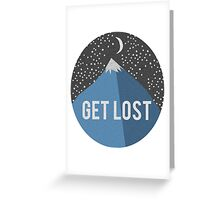 """""""Get LOST"""" Greeting Card"""