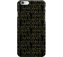I Know iPhone Case/Skin