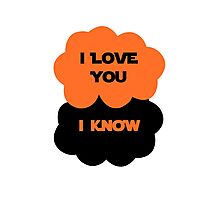 I Love You. I Know. Photographic Print