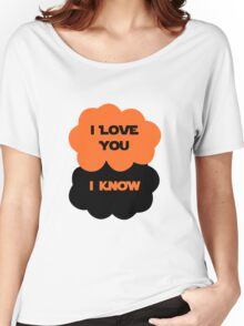 I Love You. I Know. Women's Relaxed Fit T-Shirt