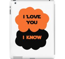 I Love You. I Know. iPad Case/Skin