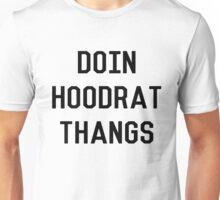 DOIN HOODRAT THANGS Unisex T-Shirt