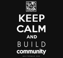 Keep Calm and Build Community Kids Tee