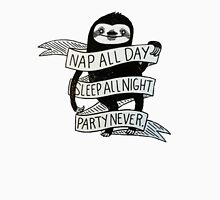 SLOTH - NAP ALL DAY, SLEEP ALL NIGHT, PARTY NEVER T-Shirt