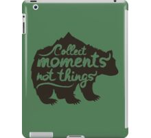 Collect moments not things - quote iPad Case/Skin
