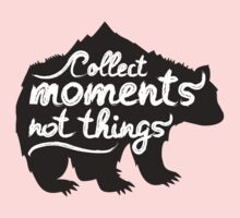 Collect moments not things - quote One Piece - Long Sleeve