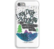 Look Deep Into Nature iPhone Case/Skin