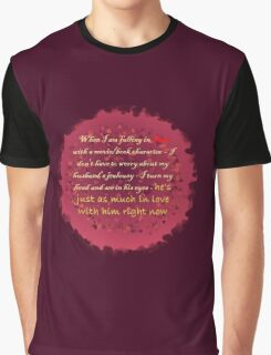 When I am falling in love... Graphic T-Shirt