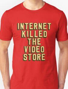 Internet Killed The Video Store Unisex T-Shirt