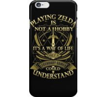 Playing Zelda is A Way Of LIFE iPhone Case/Skin