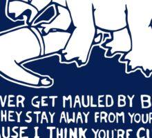 mauled by bears - funny  Sticker