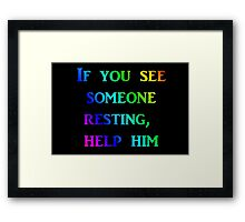 help someone Framed Print