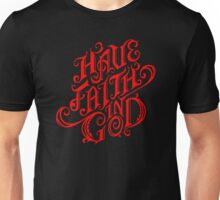 Have faith in God  Funny Men's Tshirt Unisex T-Shirt